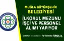 Muğla Büyükşehir Belediyesi İlkokul Mezunu İşçi...