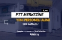 PTT Merkezine Tam Zamanlı Yeni Personel Alım İlanı...