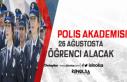 Polis Akademisi İlan Yayınladı: 26 Ağustos 2019'da...