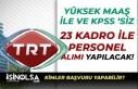 TRT Yüksek Maaş İle 23 Farklı Kadro'da Personel...
