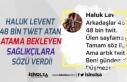 Haluk Levent 48 Bin Twet Atan Atama Bekleyen Sağlıkçılara...