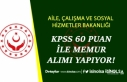 Aile Bakanlığı 2 Şehre KPSS 60 İle Memur Alımı...