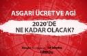 Beklenen 2020 Asgari Ücret ve AGİ Zam Oranları...