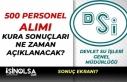 DSİ 500 Personel Alımı Kura Sonuçları Ne Zaman...