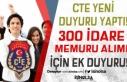 CTE 300 İdare Memuru Alımı Ek Duyuru Yayımladı!...
