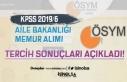 ÖSYM Aile Bakanlığı KPSS 2019/6 Tercih Sonuçları...