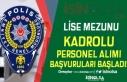 EGM Lise Mezunu Kadrolu Personel Alımı Başvuruları...