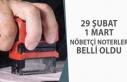 29 Şubat 1 Mart 2020 Nöbetçi Noter Belli Oldu!...