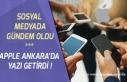 Aplle Ankara'da Yazı Getirdi! Sosyal Medyada...