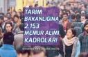 Bakan Pakdemirli 2.153 Personel Alımı ve Kadro Dağılımını...