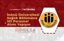 İnönü Üniversitesi Sağlık Bölümüne 101 Personel...