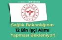 Sağlık Bakanlığının 12 Bin İşçi Alımı Yapması...