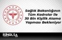 Sağlık Bakanlığının Tüm Kadrolar ile 30 Bin...