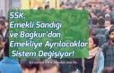 SSK, Emekli Sandığı ve Bağkur'dan Emekliye...
