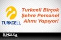 Turkcell Birçok Şehre Personel Alımı Yapıyor!