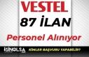 Vestel 87 İlan Yayımladı! Personel Alımı Yapıyor