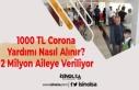 1000 TL Corona Yardımı Nasıl Alınır? (2 Milyon...