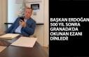 500 Yıl Sonra Granada Ezan Okundu! Başkan Erdoğan...