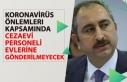 """Adalet Bakanı Gül """"Cezaevi Personeli Evlerine..."""