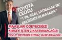 """Toyota; """"Araç Satmasakta Maaş Ödeyeceğiz,..."""