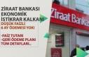 Ziraat Bankası Düşük Faiz, 6 Ay Ödemesiz Kredi...