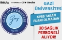 Gazi Üniversitesi 30 Hemşire ve Sağlık Teknikeri...