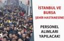 İstanbul ve Ankara Şehir Hastanesine Personel Alımı...