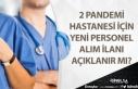 İstanbul'da 2 Bin yataklı 2 Hastaneye Personel...
