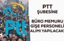 PTT Şubesine Gişe Memuru ve Büro Memuru Alımı...
