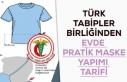 Türk Tabipler Birliğinden Evde Pratik Maske Yapımı...