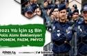 2021 Yılı İçin 15 Bin Polis Alımı Bekleniyor!...