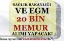 Sağlık Bakanlığı ve EGM 20 Bin Memur Alacak (...