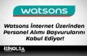 Watsons İnternet Üzerinden Personel Alımı Başvurularını...
