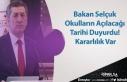 Bakan Selçuk Okulların Açılacağı Tarihi Duyurdu!...