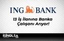 ING Bank 13 İş İlanına Banka Çalışanı Arıyor!