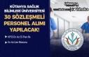 Kütahya Sağlık Bilimleri Üniversitesi 30 Sözleşmeli...
