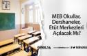 MEB Okullar, Dershaneler, Etüt Merkezleri Açılacak...