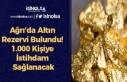 Ağrı'da Altın Rezervi Bulundu! 1.000 Kişiye...