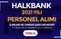 Halkbank 2021 Yılı Personel Alımı Ne Zaman? Şartlar...
