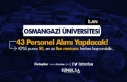 Eskişehir Osmangazi Üniversitesi 43 Personel Alacak!...