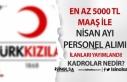 Kızılay En Az 5000 TL Maaş İle Nisan Ayı Personel...
