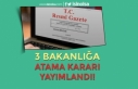 3 Bakanlığa (Aile, Kültür ve Çalışma ) Atama...