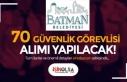 Batman Belediyesi Lise Mezunu 70 Güvenlik Görevlisi...