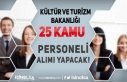 Kültür ve Turizm Bakanlığı 25 Kamu Personeli...