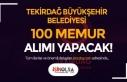 Tekirdağ Büyükşehir Belediyesi 100 Memur Alımı...