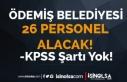 Ödemiş Belediyesi KPSS siz 26 Personel Alımı Yapacak