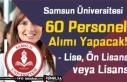 Samsun Üniversitesi 60 Sözleşmeli Personel Alımı!...