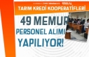 Tarım Kredi 49 Kooperatif Görevlisi ve Ziraat Mühendisi...