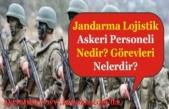 Jandarma Lojistik Branşlı Askeri Personel Nedir? Görevleri Nelerdir