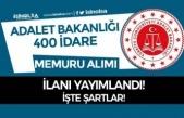 Adalet Bakanlığı CTE 400 İdare Memuru Alımı İlanı Yayımlandı!